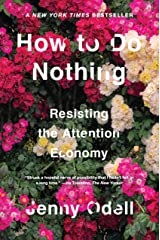 How to Do Nothing: Resisting the Attention Economy Hardcover
