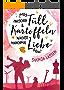 Zwischen Tüll & Kartoffeln wächst manchmal Liebe (German Edition)