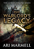 The Warlord's Legacy (Corvis Rebaine Book 2)