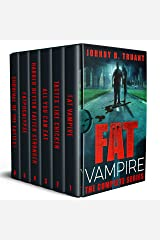 Fat Vampire: The Complete Series : A Vampire Horror-Comedy Series Kindle Edition