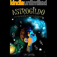 Astrogildo: E o fantástico fenômeno temporal!