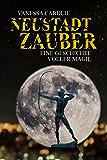 Neustadtzauber: Eine Geschichte voller Magie (Schattenseiten-Trilogie 2)