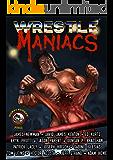 Wrestle Maniacs