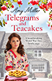 Telegrams and Teacakes: A heartbreaking World War Two family saga (Wartime Bakery)