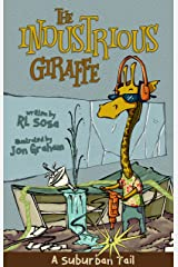The Industrious Giraffe: A Suburban Tail (Suburban Tails) Kindle Edition