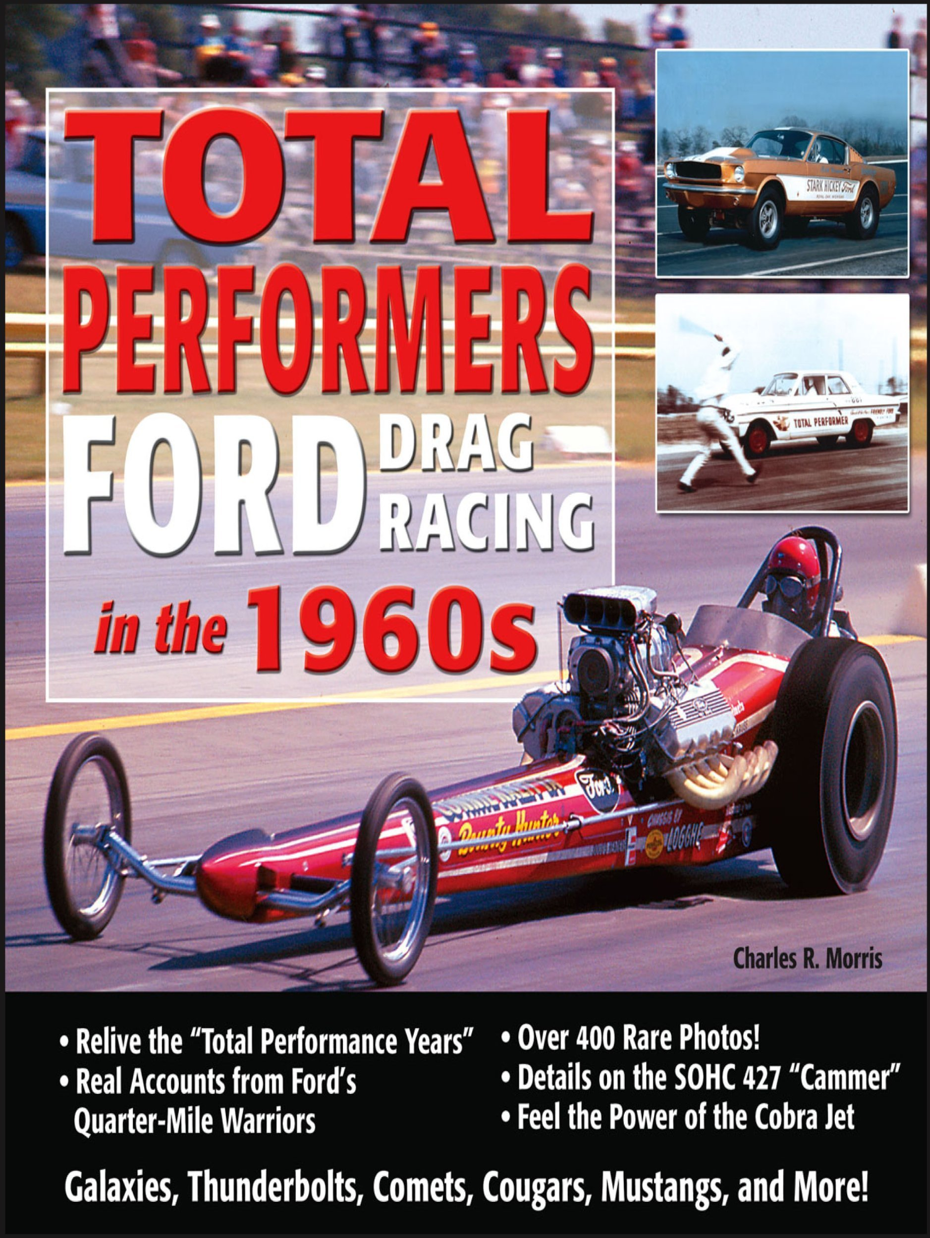 Total Performers-Ford Drag Racing in the 1960s: Charles Morris: 9781932494075: Amazon.com: Books