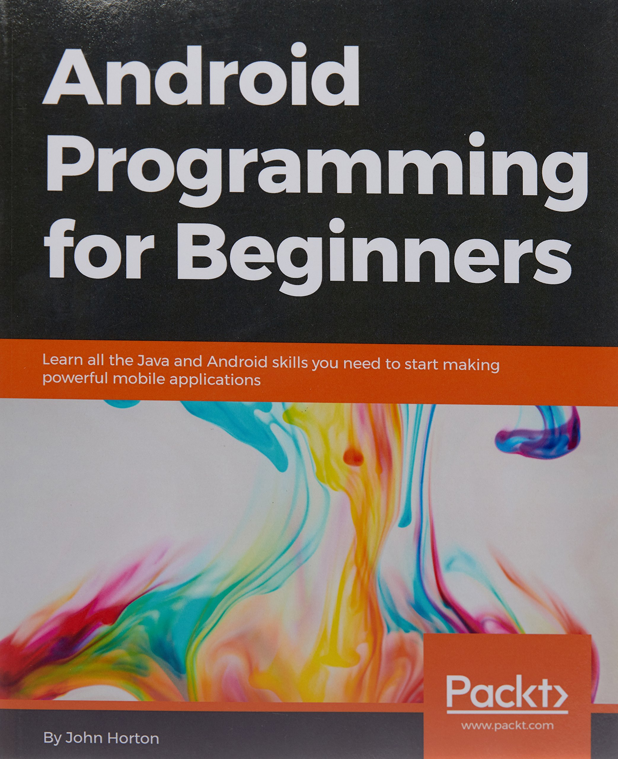 Android Programming for Beginners: Learn all the Java and