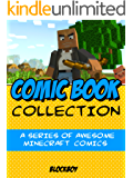 Comic Book Collection: The CreeperSlayer12 Series - AWESOME Minecraft Comics (Unofficial Minecraft Comic Books)