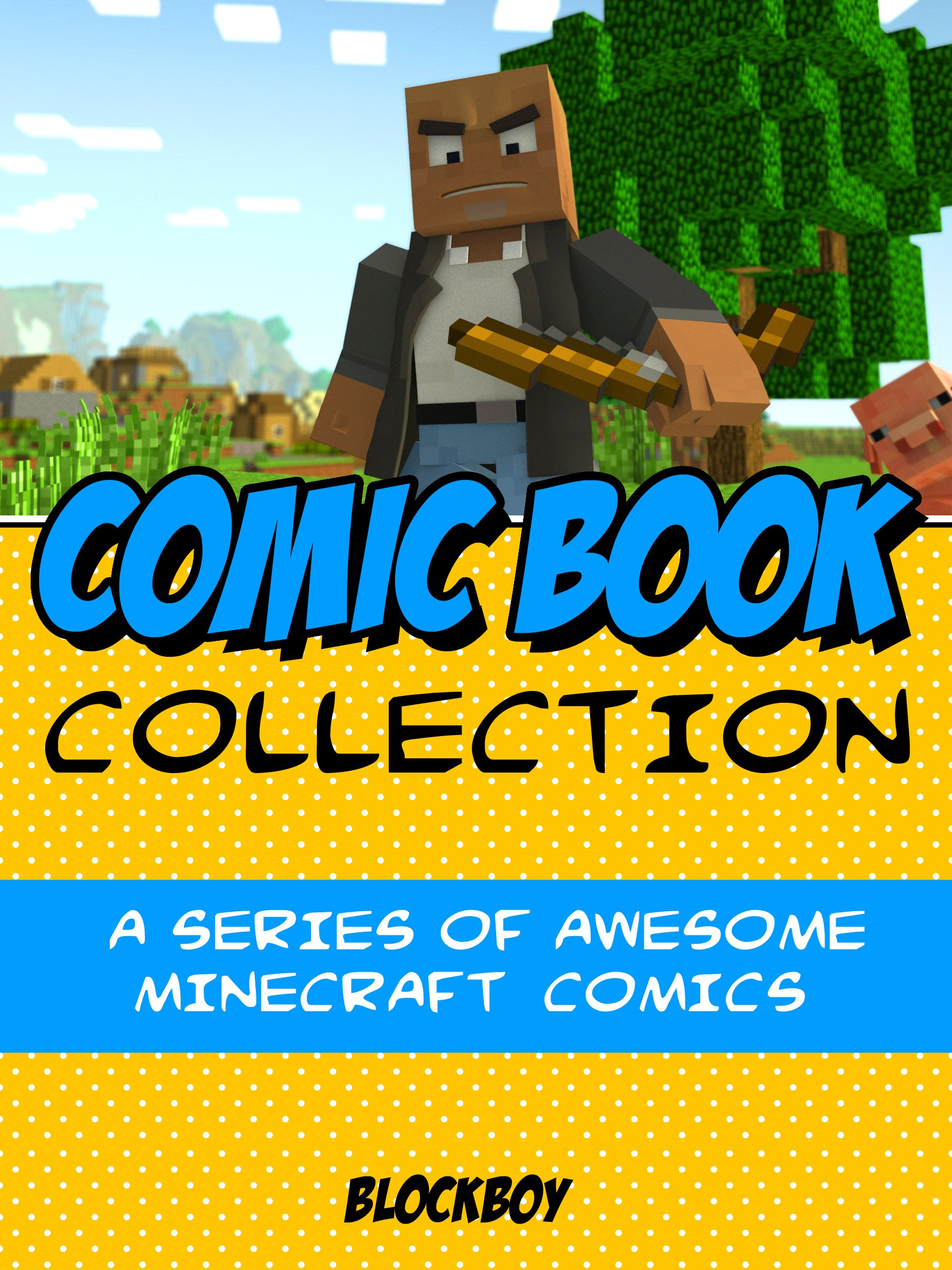 Comic Book Collection  The CreeperSlayer12 Series   AWESOME Minecraft Comics  Unofficial Minecraft Comic Books   English Edition