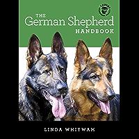The German Shepherd Handbook: The Essential Guide For New & Prospective German Shepherd Owners (Canine Handbooks Book 16…