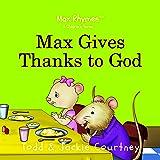 Max Gives Thanks to God (Max Rhymes)
