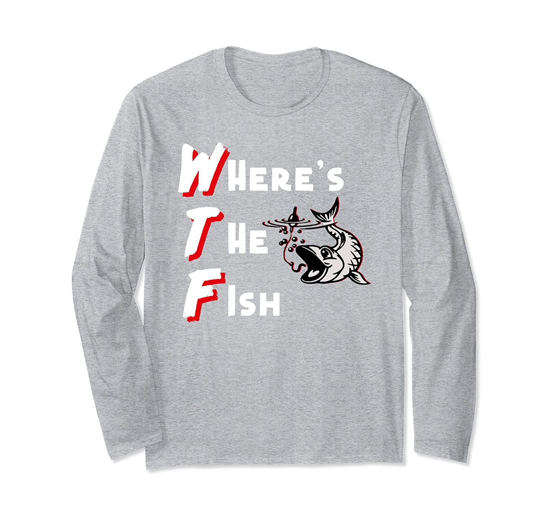 c9ca9e22 WTF Where's The Fish Men's Funny Fishing T-Shirt-ah my shirt one gift
