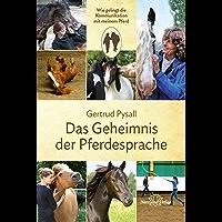 Das Geheimnis der Pferdesprache: Wie gelingt die Kommunikation mit meinem Pferd (German Edition)