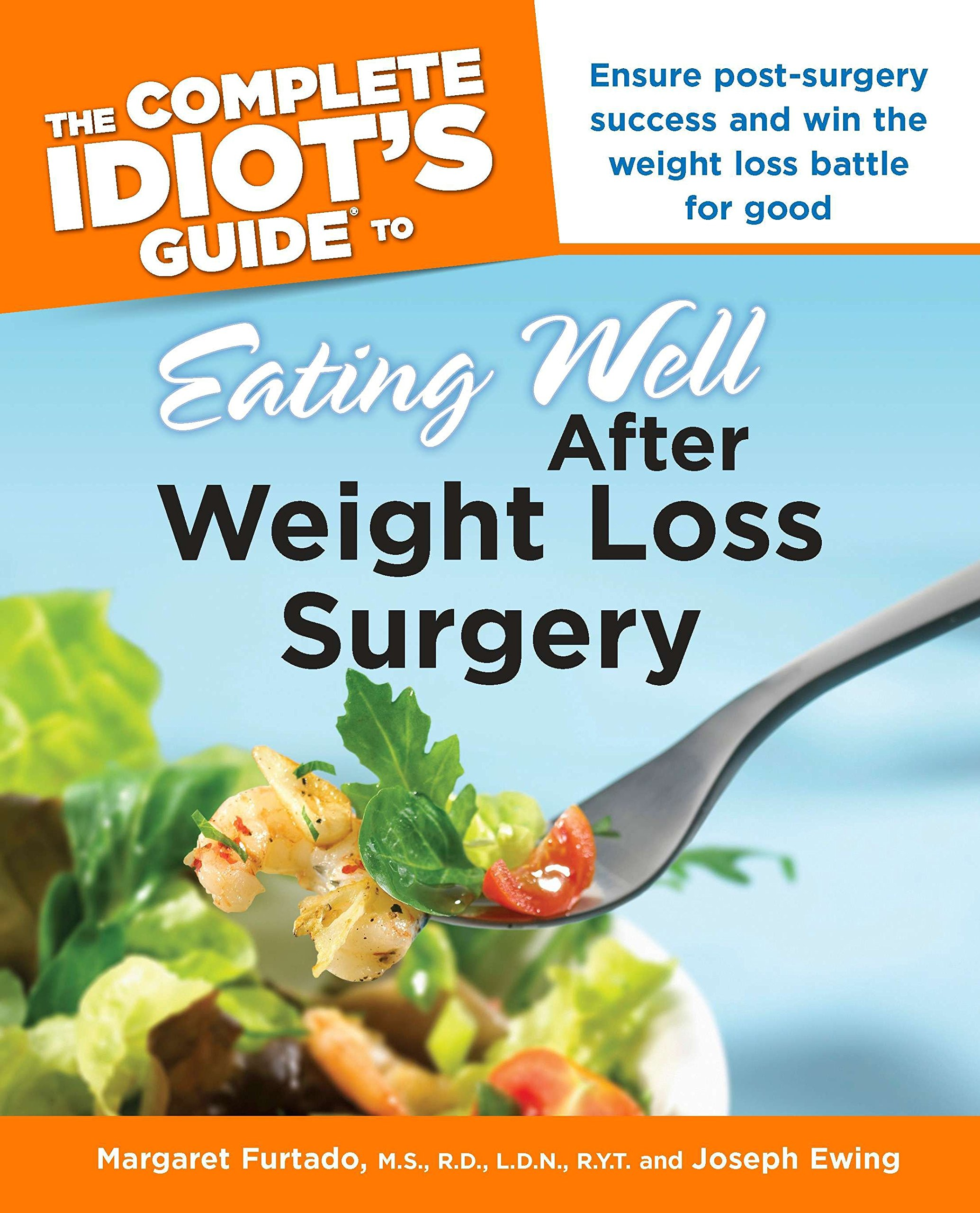 The Complete Idiot S Guide To Eating Well After Weight Loss Surgery