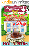 Wedding Bells and a Body (A Patty Cakes Bake Shop Cozy Mystery Series Book 5)