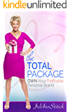 The Total Package: OWN Your Profitable Personal Brand