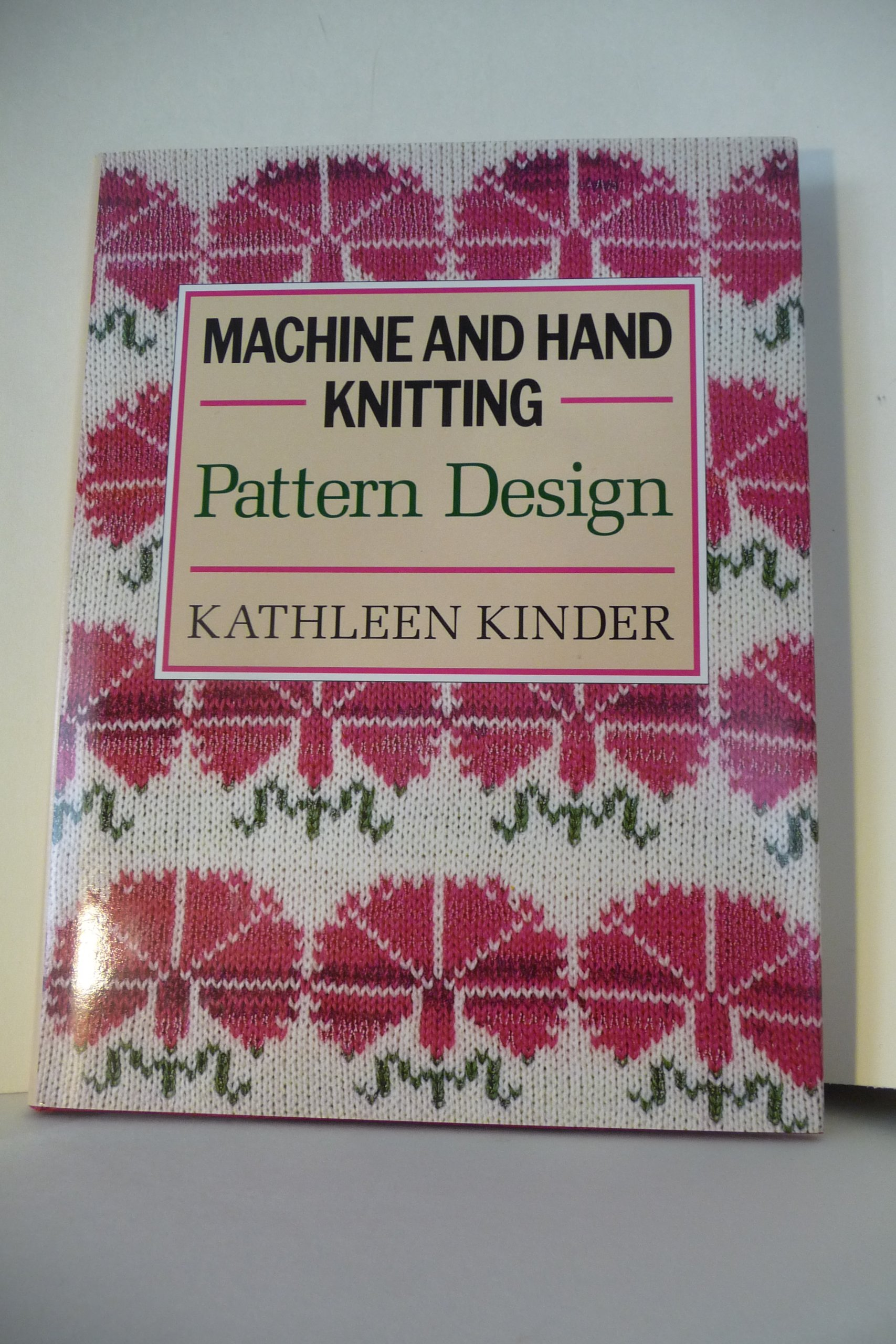 Machine and Hand Knitting: Pattern Design: Kathleen Kinder ...