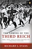 The Coming of the Third Reich (The History of the Third Reich Book 1)