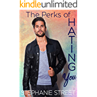 The Perks of Hating You: A Sweet Brother's Best Friend YA Romance ( Perks Book 2)