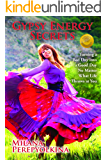 Gypsy Energy Secrets: Turning a Bad Day into a Good Day No Matter What Life Throws at You