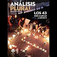 Los 43 que marcan a México (Análisis Plural)