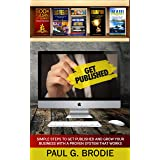 Get Published: Simple Steps to Get Published and Grow Your Business with a Proven System That Works (Get Published System Boo