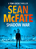 Shadow War (Tom Locke Thriller Book 1)