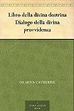 Libro della divina dottrina Dialogo della divina provvidenza