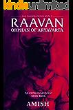 Raavan (A Preview): Orphan of Aryavarta