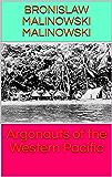 Argonauts of the Western Pacific (English Edition)