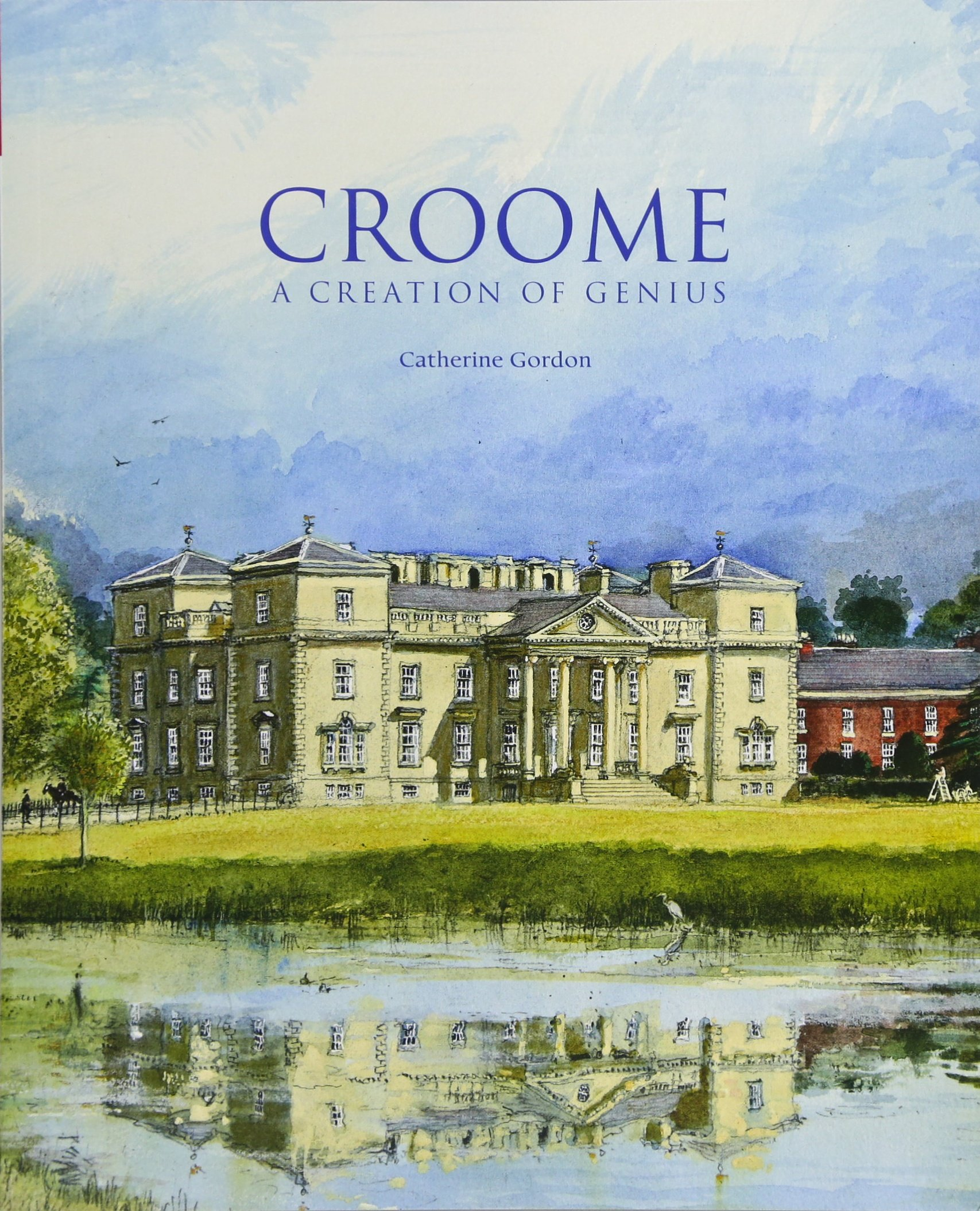 Croome: A Creation of Genius ebook