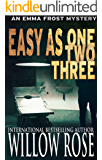 Easy as One, Two, Three (Emma Frost Book 7)