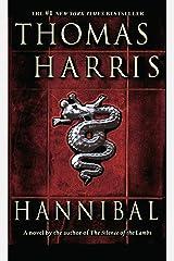 Hannibal: A Novel (Hannibal Lecter Book 3) Kindle Edition