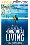 Horizontal Living: A Dark Comedy-Thriller (Roy Groves Thriller Series Book 4)