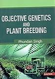 Objective Genetics And Plant Breeding 2017 Ed.