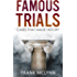 Famous Trials: Cases that made history