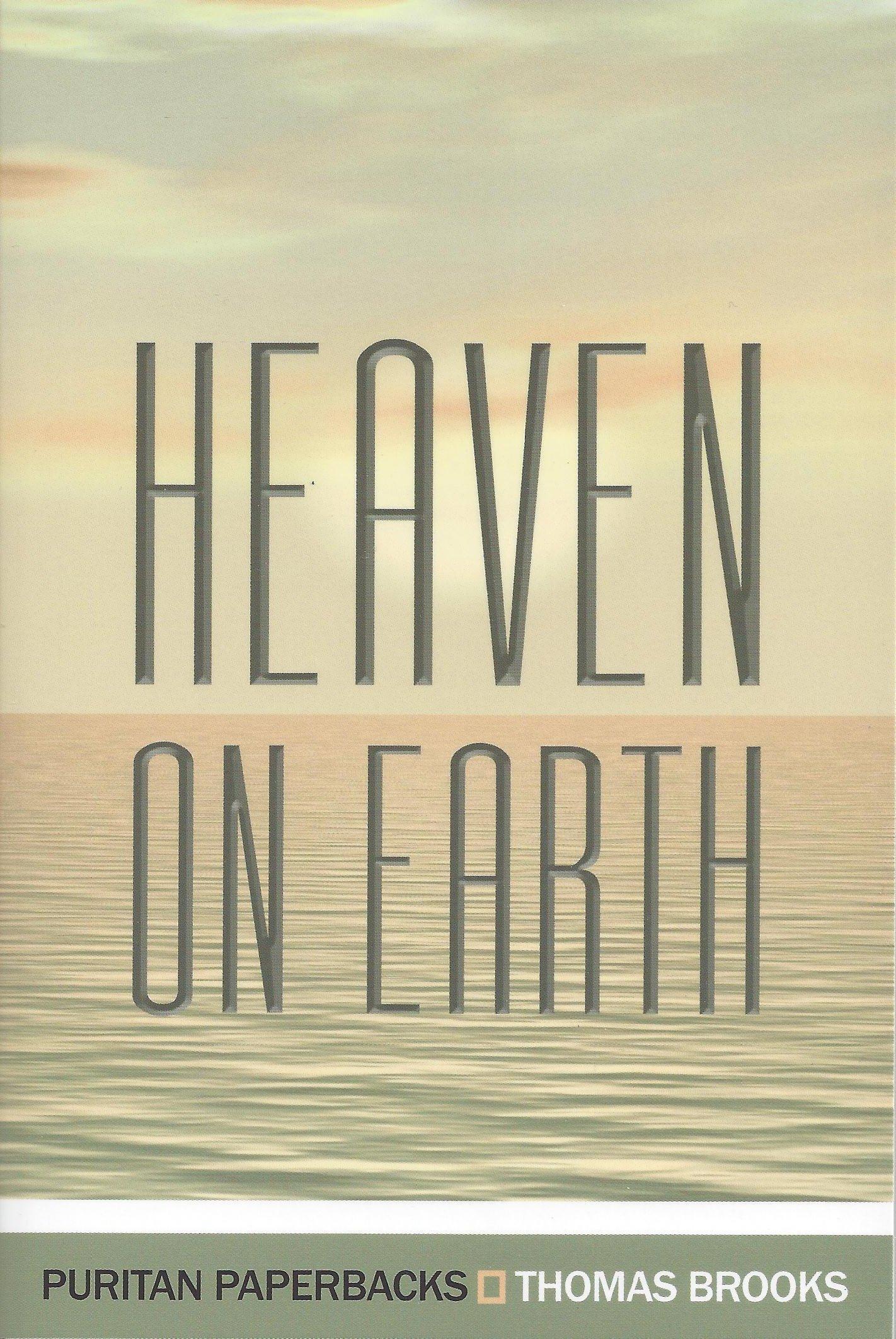 Heaven on Earth (Puritan Paperbacks)