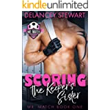 Scoring the Keeper's Sister: A Pro Soccer / Matchmaker / Enemies-to-Lovers Romantic Comedy (Mr. Match Book 1)