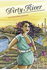 Dirty River: A Queer Femme of Color Dreaming Her Way Home Kindle Edition