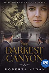 The Darkest Canyon: Book Two in A Holocaust Story Series Kindle Edition