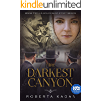 The Darkest Canyon: Book Two in A Holocaust Story Series