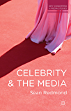 Celebrity and the Media (Key Concerns in Media Studies)