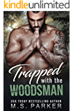 Trapped with the Woodsman