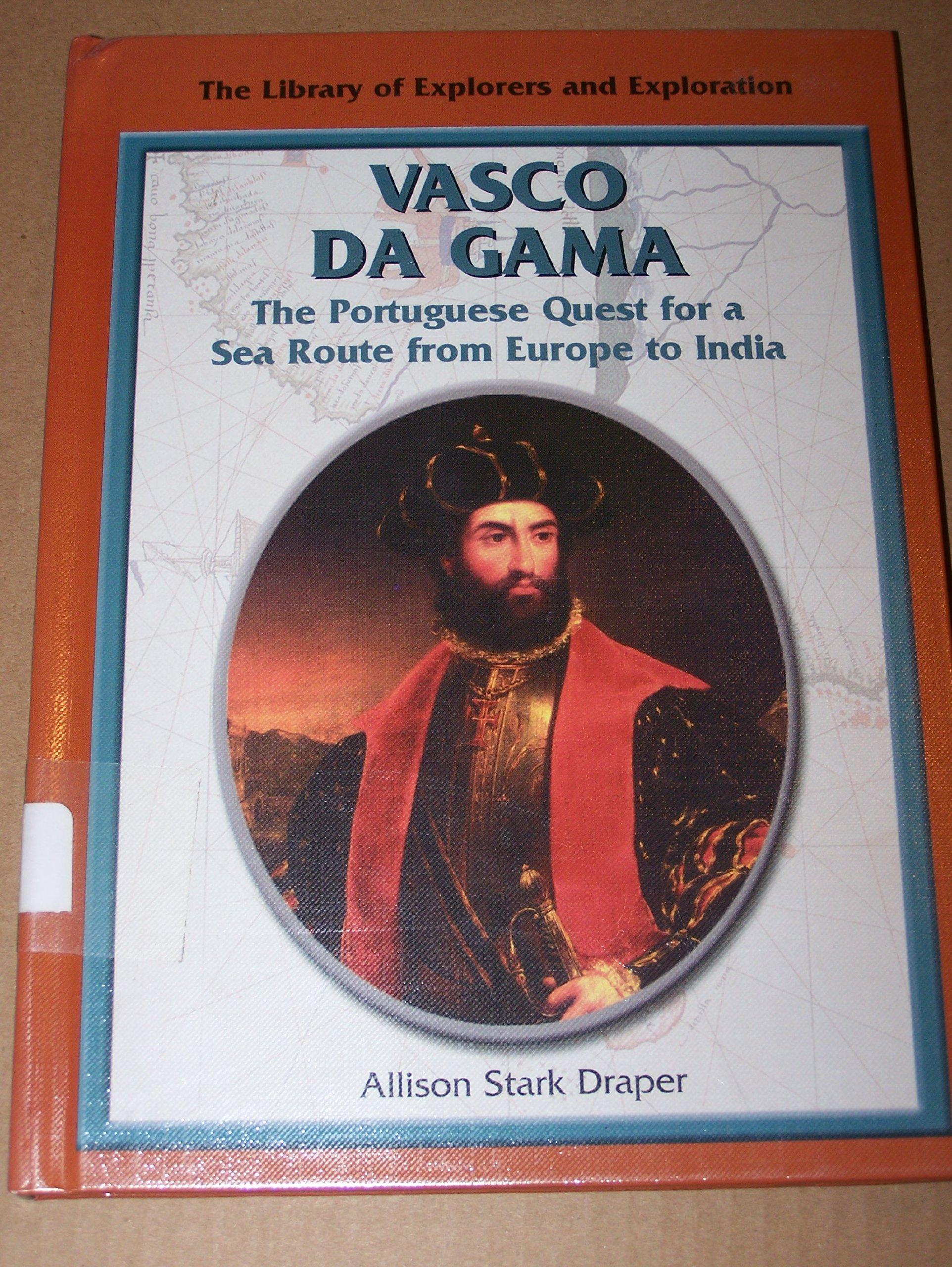 Read Online Vasco Da Gama: The Portuguese Quest for a Sea Route from Europe to India (Explorers) pdf epub