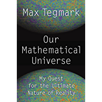Our Mathematical Universe: My Quest for the Ultimate Nature of Reality (English Edition)