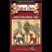 Kalila et Dimna-Tome 1- (Illustré): Contes et Fables Indiennes de Bidpaï et Lokman (KALILA et DIMNA ou Les Contes et Fables Indiennes de Bidpaï et de Lokman- Tome 1- (Illustré))