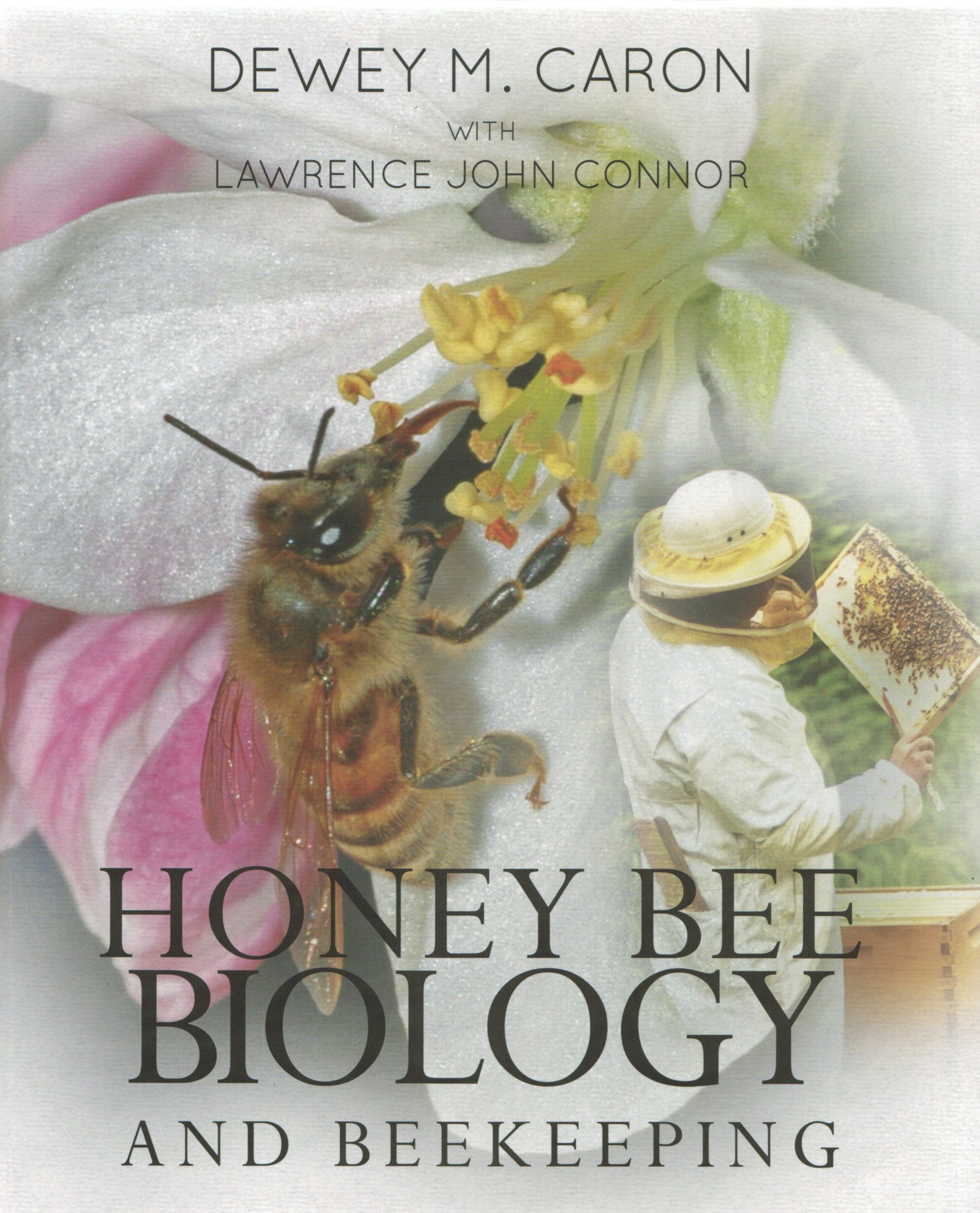 Honey Bee Biology and Beekeeping, Revised Edition: Dewey M