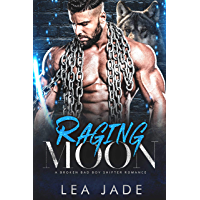 Raging Moon: A Broken Bad Boy Shifter Romance (English Edition)