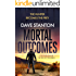 Mortal Outcomes: a fast-paced thriller that will keep you hooked (Dan Reno Book 3)