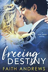 Freeing Destiny (The Fate Series Book 2) Kindle Edition
